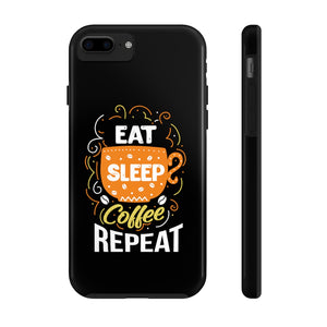 Eat Sleep Coffee Repeat Mate Tough Phone Cases - ThePopCoffee