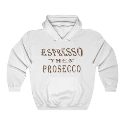 Unisex Espresso Then Prosecco Hooded Coffee Sweatshirt - ThePopCoffee