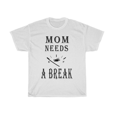 Mom needs A Break Coffee T-shirt Women - ThePopCoffee