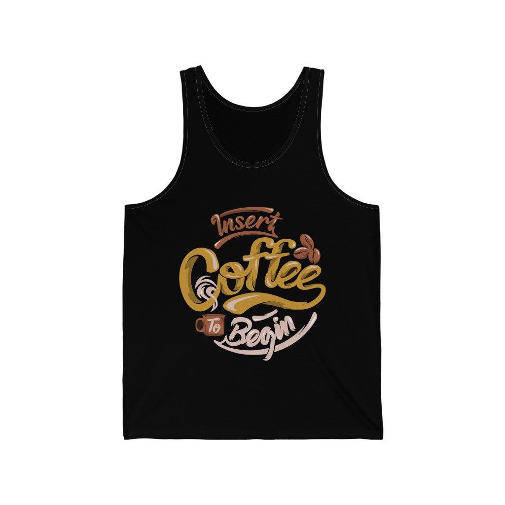 Insert Coffee To Begin Jersey Tank Top - ThePopCoffee