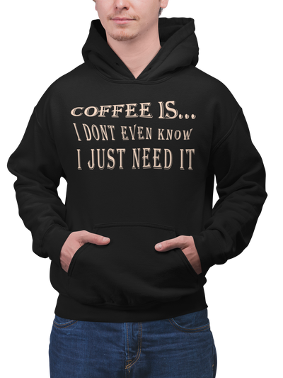 Unisex Coffee Is...Hooded Coffee Sweatshirt - ThePopCoffee