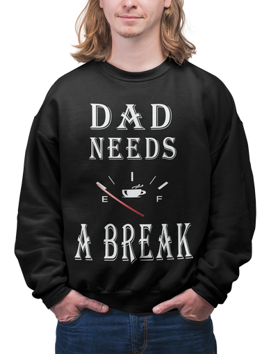Coffee Sweatshirt Dad Needs A Break For Men - ThePopCoffee