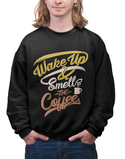 Wake Up & Smell The Coffee Sweatshirt For Men - ThePopCoffee