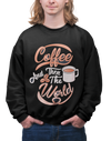 Coffee And Then The World Sweatshirt for Men - ThePopCoffee