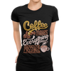 Coffee Makes Everything Possible T-Shirt for Women - ThePopCoffee