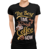 The Best Time To Drink Coffee Is Now Coffee T-Shirt - ThePopCoffee