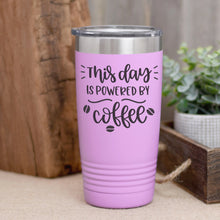 Load image into Gallery viewer, This Day is Powered by Coffee Tumbler