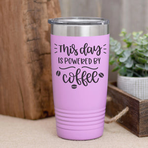 This Day is Powered by Coffee Tumbler