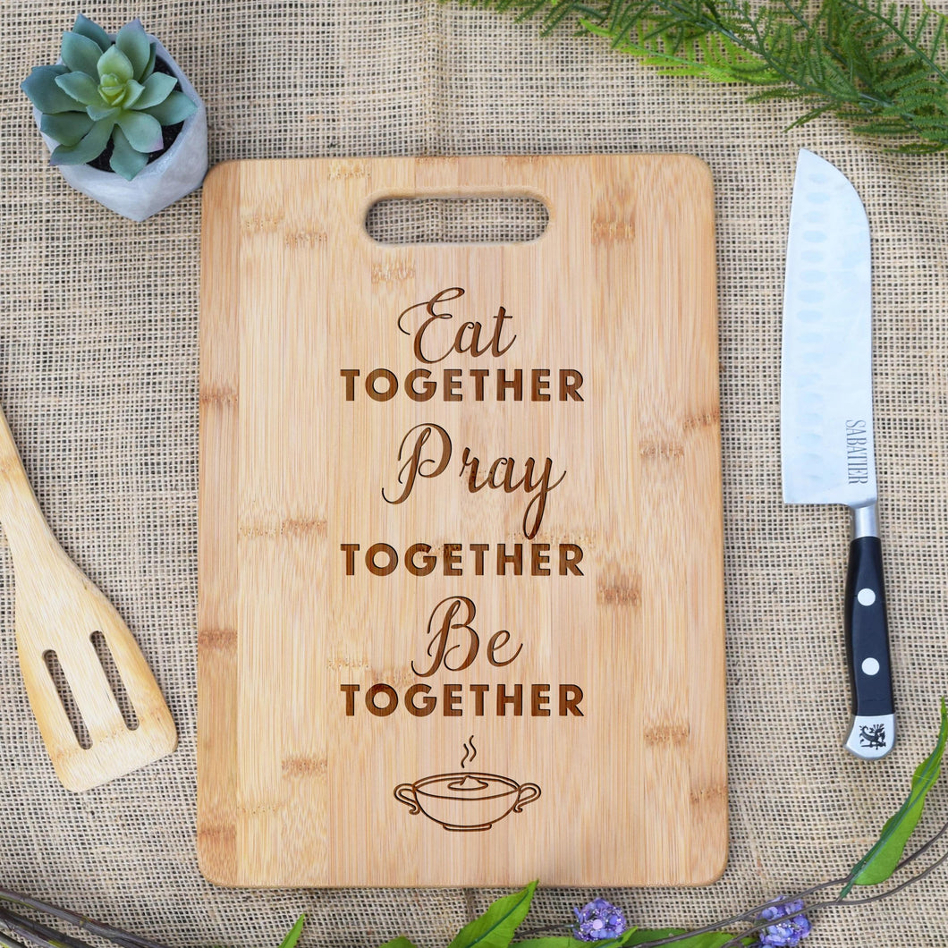 Eat, Pray, Be Together Rectangular Board