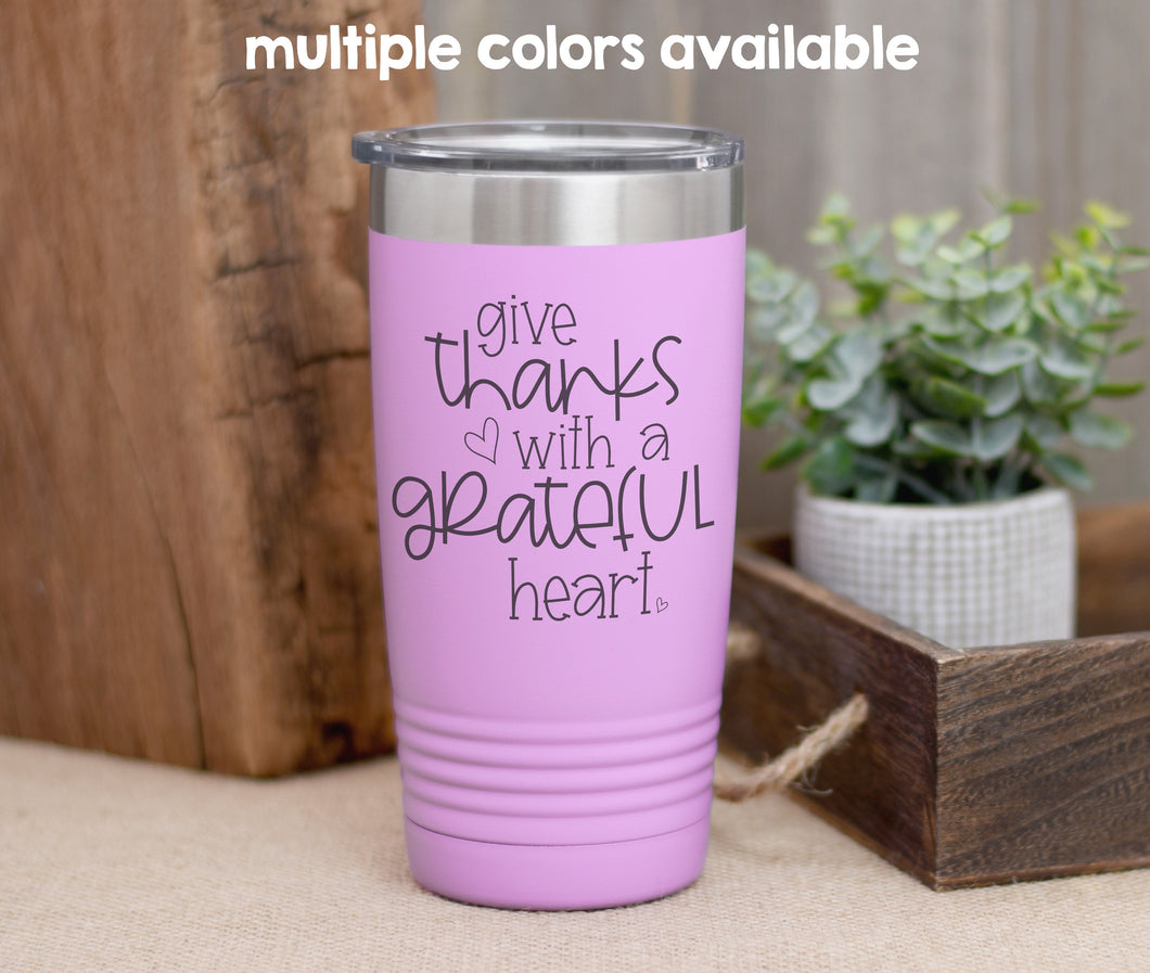Give Thanks with a Grateful Heart Coffee Tumbler