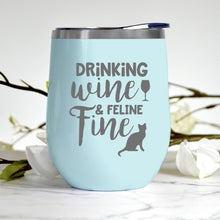 Load image into Gallery viewer, Drinking Wine And Feline Fine Tumbler