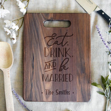 Load image into Gallery viewer, Eat Drink And Be Married Walnut Rectangular Board
