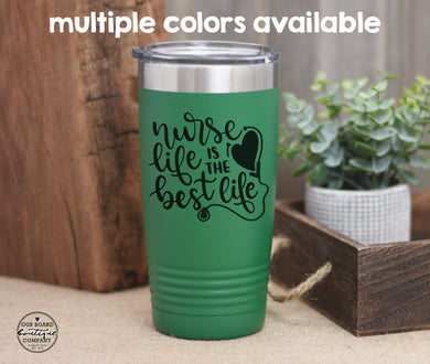 Nurse Life is the Best Life Coffee Tumbler