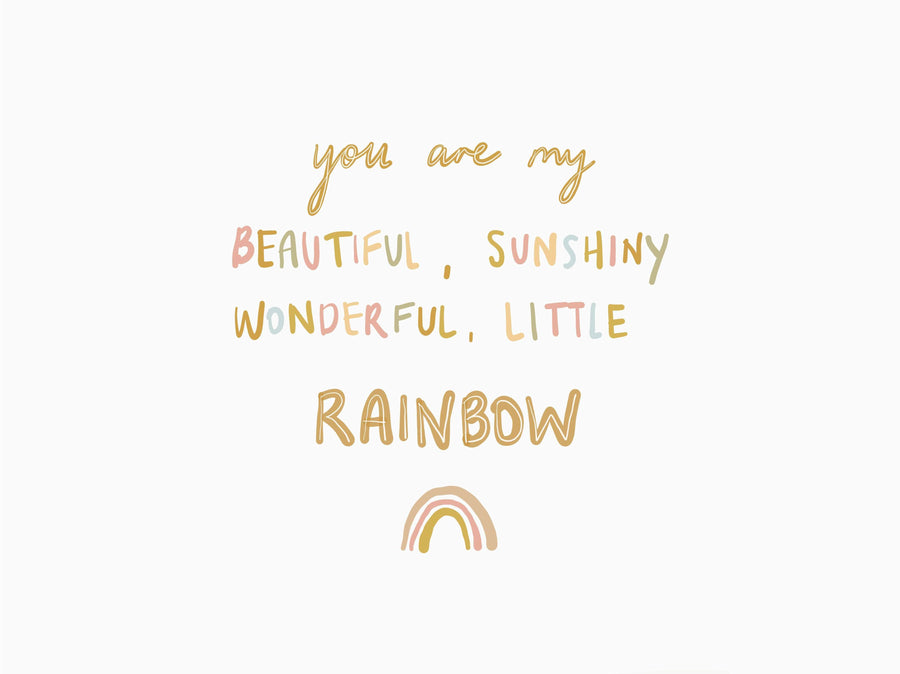 You Are My Sunshiny Rainbow A3