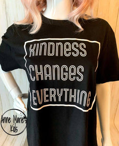Kindness Changes Everything Tee - V Neck or Crew