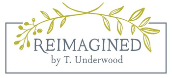Reimagined by T. Underwood