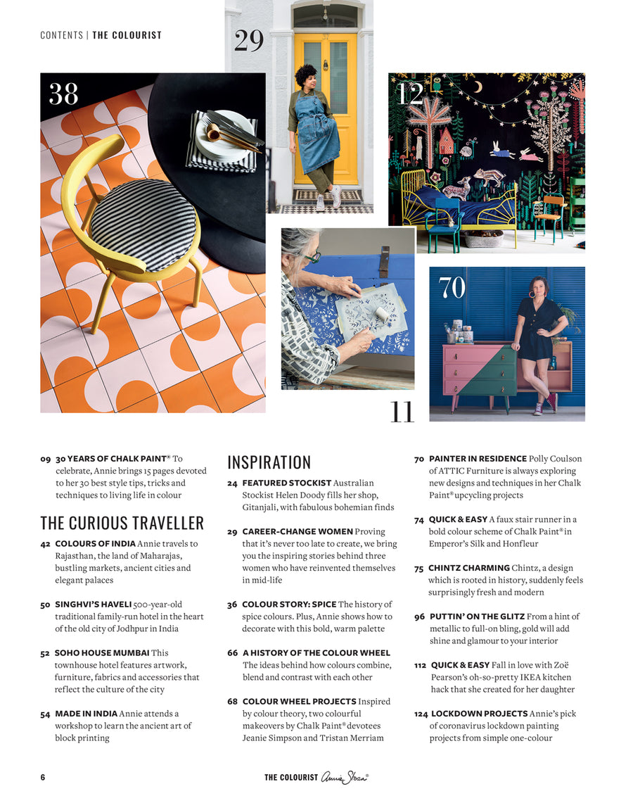 The Colourist is a unique Bookazine (editorial like a magazine, no adverts like a book) dedicated to sharing Annie Sloan's passion for colour. It is a collectable, bi-annual publication featuring 132 carefully curated pages bound in a covetable cover.