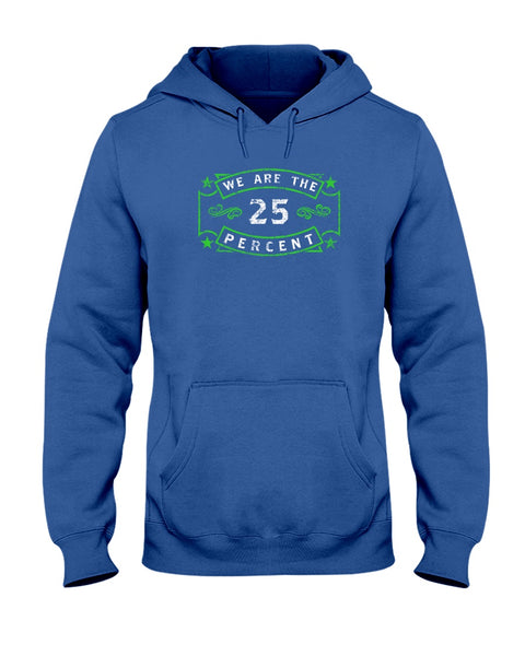 We Are The 25 Percent - Mental Health Awareness (Hoodie)