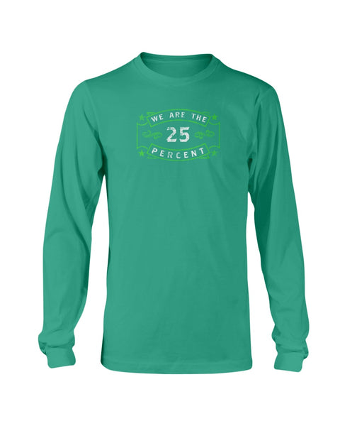 We Are The 25 Percent - Mental Health Awareness (Long Sleeve)