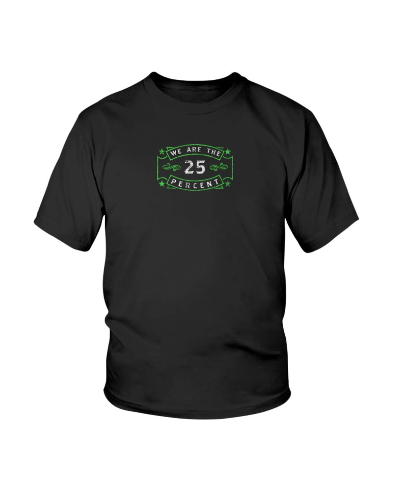We Are The 25 Percent - Mental Health Awareness (Youth Ultra Cotton T-Shirt)
