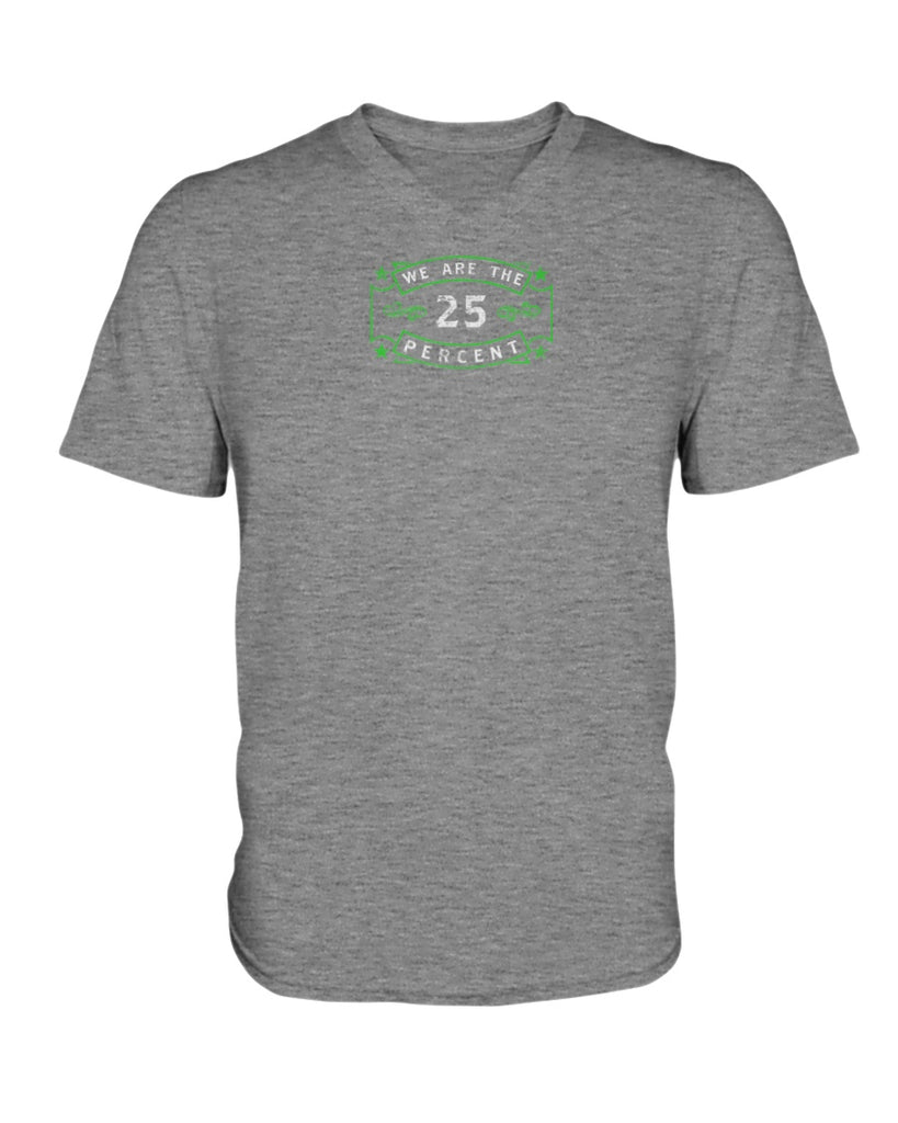 We Are The 25 Percent - Mental Health Awareness (Ladies HD V Neck T-Shirt)