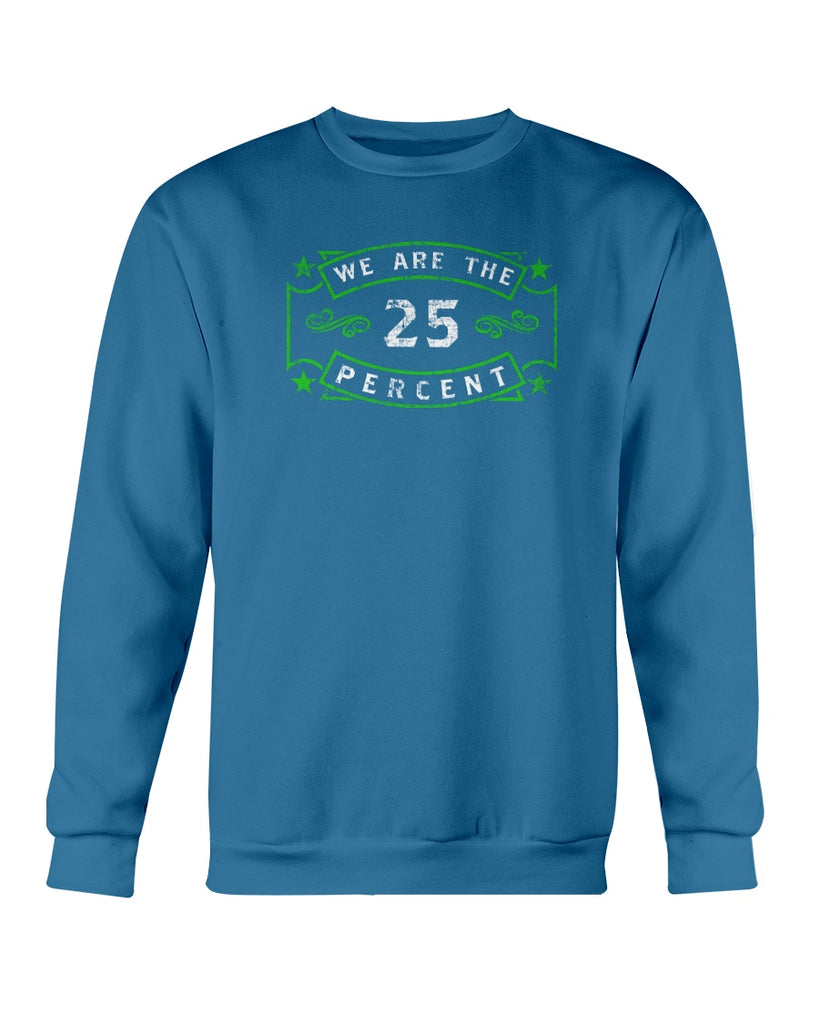 We Are The 25 Percent - Mental Health Awareness (Crew Sweatshirt)
