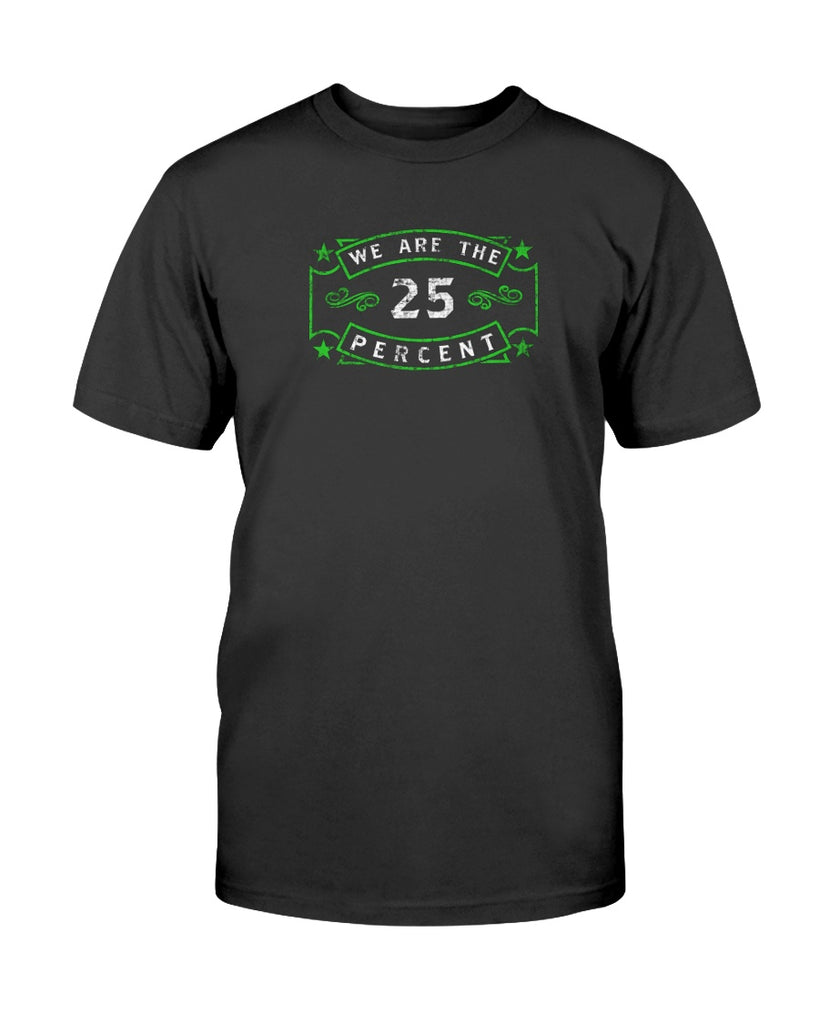 We Are The 25 Percent - Mental Health Awareness (Men's/Unisex T-Shirt)