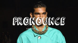 PRONOUNCE SS20 FASHION SHOW
