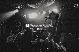 Teenager Kick Ass Live Archive 『旭日』