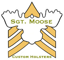 Sgt Moose Custom Holsters LLC