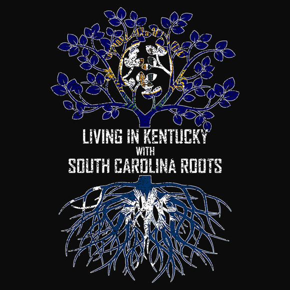 Living In Kentucky with South Carolina Roots - (DSN-13106)