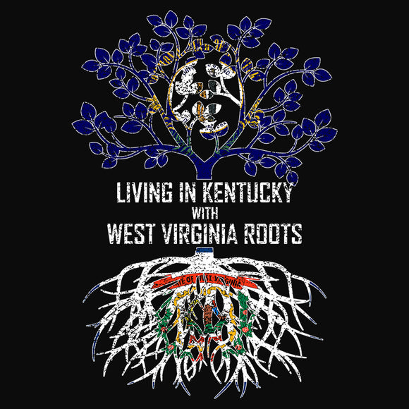 Living In Kentucky with West Virginia Roots - (DSN-13114)