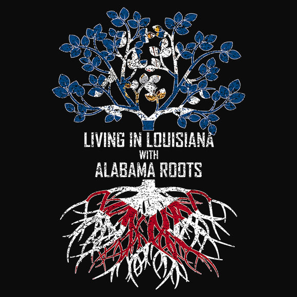 Living In Louisiana with Alabama Roots - (DSN-13117)