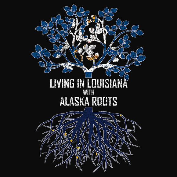 Living In Louisiana with Alaska Roots - (DSN-13118)
