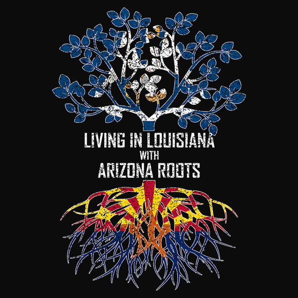Living In Louisiana with Arizona Roots - (DSN-13119)