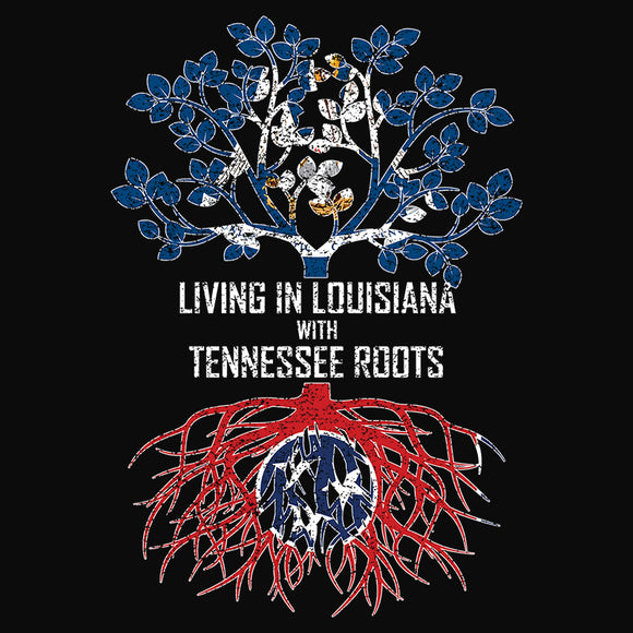 Living In Louisiana with Tennessee Roots - (DSN-13157)