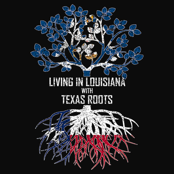 Living In Louisiana with Texas Roots - (DSN-13158)