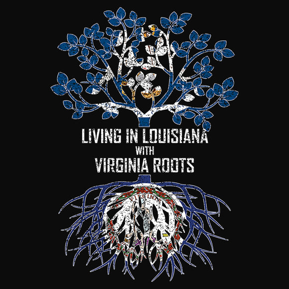 Living In Louisiana with Virginia Roots - (DSN-13161)