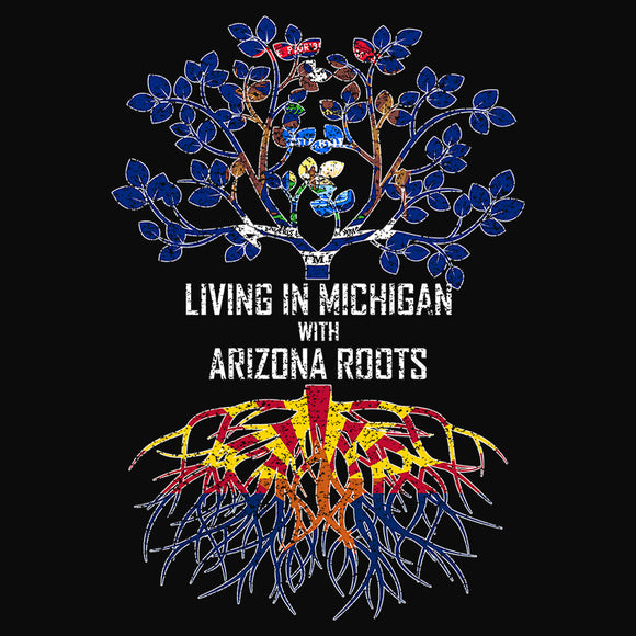 Living In Michigan with Arizona Roots - (DSN-13315)