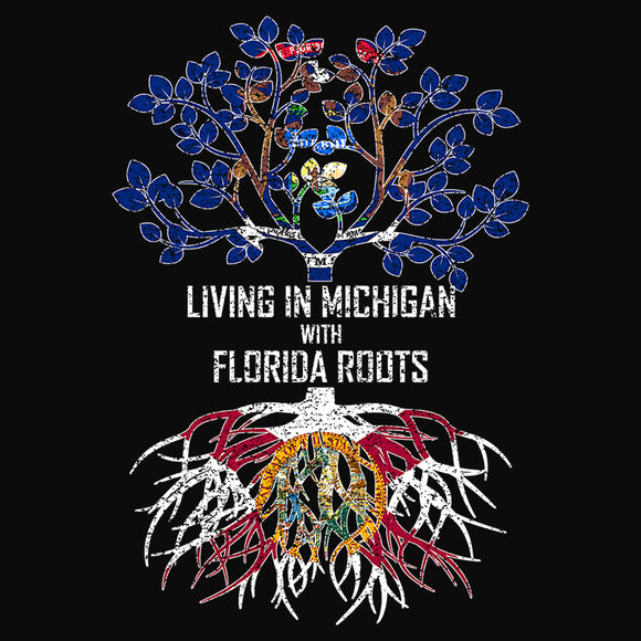 Living In Michigan with Florida Roots - (DSN-13321)