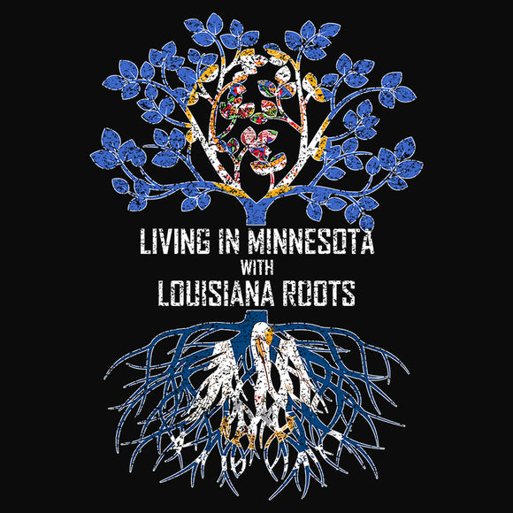 Living In Minnesota with Louisiana Roots - (DSN-13379)