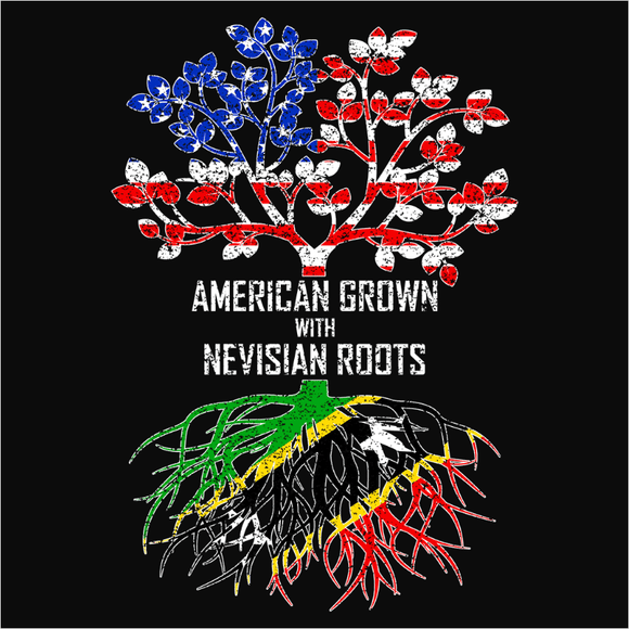 American Grown with Nevisian Roots - (DSN-11616)
