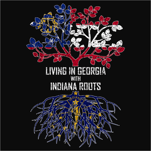 Living In Georgia with Indiana Roots - (DSN-12737)