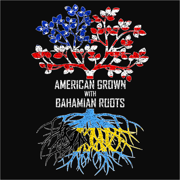 American Grown with Bahamian Roots - (DSN-11391)