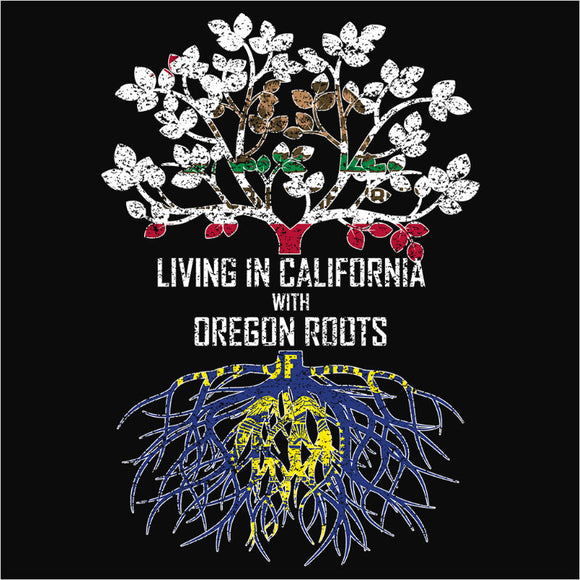 Living In California with Oregon Roots - (DSN-12515)
