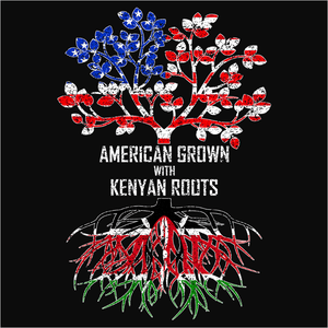 American Grown with Kenyan Roots - (DSN-11491)