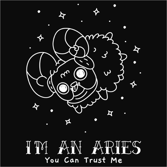 I'm a Aries you can trust me - (DSN-17405)