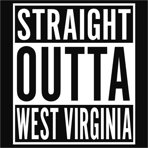 Straight Outta West Virginia - (DSN-11657)
