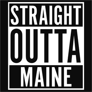 Straight Outta Maine - (DSN-10668)