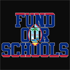 Fund our Guam Schools - (DSN-11718)